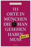 111 Orte in München, die man gesehen haben muss (Mängelexemplar)