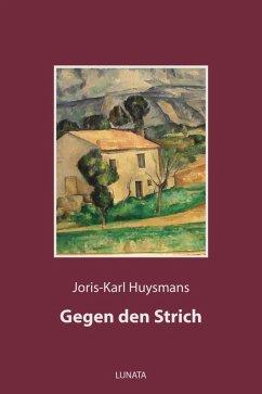Gegen den Strich (eBook, ePUB) - Huysmans, Joris-Karl