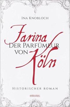 Farina - Der Parfümeur von Köln (Mängelexemplar) - Knobloch, Ina