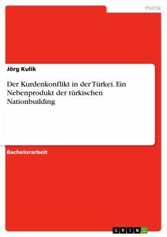 Der Kurdenkonflikt in der Türkei. Ein Nebenprodukt der türkischen Nationbuilding (eBook, PDF)