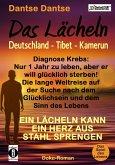 Das Lächeln: Deutschland - Tibet - Kamerun, Diagnose Krebs und nur noch 1 Jahr zu leben, aber er will glücklich sterben! Die lange Weltreise auf der Suche nach dem Glücklichsein und dem Sinn des Lebens (eBook, ePUB)