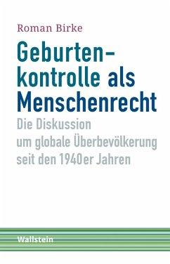 Geburtenkontrolle als Menschenrecht (eBook, PDF) - Birke, Roman