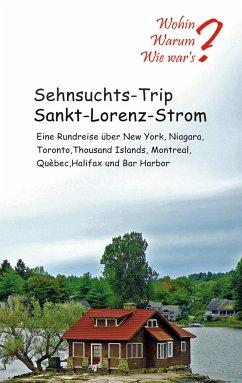 Sehnsuchts-Trip Sankt-Lorenz-Strom