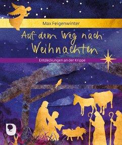 Auf dem Weg nach Weihnachten - Feigenwinter, Max