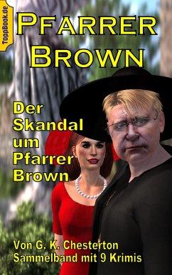 Der Skandal um Pfarrer Brown - Chesterton, G. K.
