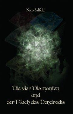 Die vier Diamanten und der Fluch des Dondrodis (eBook, ePUB) - Salfeld, Nico
