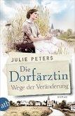 Die Dorfärztin - Wege der Veränderung / Eine Frau geht ihren Weg Bd.2 (eBook, ePUB)