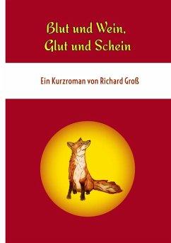 Blut und Wein, Glut und Schein (eBook, ePUB)