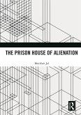The Prison House of Alienation (eBook, ePUB)