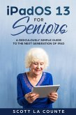 The iPad Pro for Seniors: A Ridiculously Simple Guide To the Next Generation of iPad and iOS 12 (eBook, ePUB)