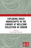 Exploring Greek Manuscripts in the Library at Wellcome Collection in London (eBook, ePUB)