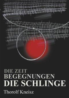 Die Zeit - Begegnungen - Die Schlinge (eBook, ePUB)