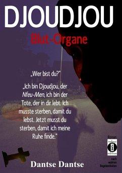 DJOUDJOU - Blut-Organe (eBook, ePUB) - Dantse, Dantse
