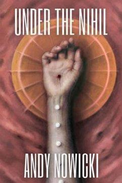 Under the Nihil (eBook, ePUB) - Nowicki, Andy