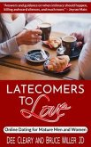 Latecomers To Love: Online Dating for Mature Men and Women (eBook, ePUB)