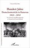 Hundert Jahre Deutschunterricht in Kamerun 1910 - 2010