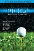 Rain Delay - Untold Stories From The Legends Of Golf: Including Stores From Jack Nicklaus, Gary Player, Ben Crenshaw, Arnold Palmer, Lee Trevino, Davi