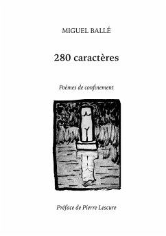 280 caractères - Ballé, Miguel