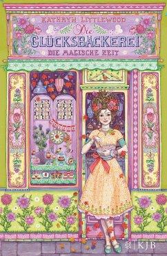 Die magische Zeit / Die Glücksbäckerei Bd.6 (Mängelexemplar) - Littlewood, Kathryn
