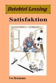 Satisfaktion: Detektei Lessing Kriminalserie, Band 36. (eBook, ePUB)