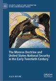 The Monroe Doctrine and United States National Security in the Early Twentieth Century (eBook, PDF)