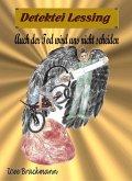 Auch der Tod wird uns nicht scheiden: Detektei Lessing Kriminalserie, Band 35. (eBook, ePUB)