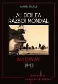 Al Doilea Razboi Mondial - 04 - Midway 1942 (eBook, ePUB)