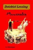 Moussaka: Detektei Lessing Kriminalserie, Band 37. (eBook, ePUB)