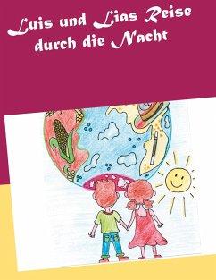 Luis und Lias Reise durch die Nacht (eBook, ePUB)