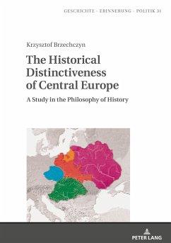 The Historical Distinctiveness of Central Europe - Brzechczyn, Krzysztof