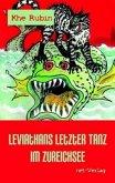Leviathans letzter Tanz im Zureichsee