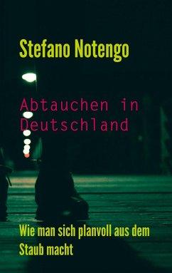 Abtauchen in Deutschland - Notengo, Stefano