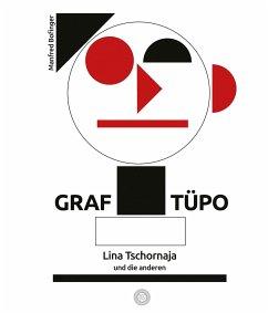 Graf Tüpo, Lina Tschornaja und die anderen - Bofinger, Manfred