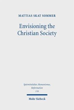 Envisioning the Christian Society (eBook, PDF) - Sommer, Mattias Skat