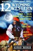 12 Wyoming Western Mai 2020 - Wildwest Sammelband 9012 (eBook, ePUB)
