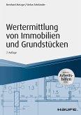 Wertermittlung von Immobilien und Grundstücken - mit Arbeitshilfen online (eBook, ePUB)