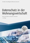 Datenschutz in der Wohnungswirtschaft - inkl. Arbeitshilfen online (eBook, ePUB)