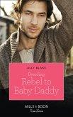 Brooding Rebel To Baby Daddy (Mills & Boon True Love) (eBook, ePUB)