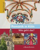 Romanik in Köln - Wie geht das?