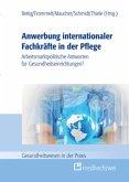 Anwerbung internationaler Fachkräfte in der Pflege