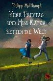 Herr Freytag und Miss Kafka retten die Welt (eBook, ePUB)