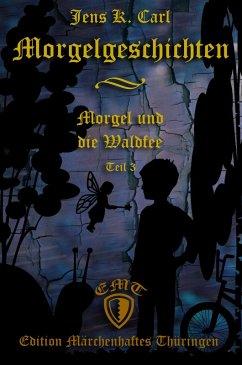 Morgel und die Waldfee (eBook, ePUB) - Carl, Jens K.