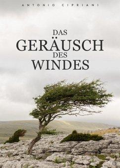 Das Geräusch des Windes (eBook, ePUB) - Cipriani, Antonio