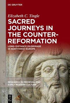 Sacred Journeys in the Counter-Reformation (eBook, ePUB) - Tingle, Elizabeth C.