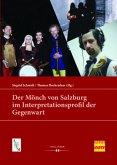 Der Mönch von Salzburg im Interpretationsprofil der Gegenwart