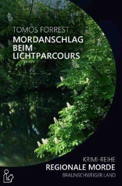 MORDANSCHLAG BEIM LICHTPARCOURS - REGIONALE MORDE