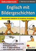 Englisch mit Bildergeschichten / Sekundarstufe (eBook, PDF)