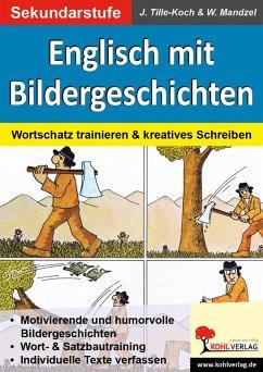 Englisch mit Bildergeschichten / Sekundarstufe (eBook, PDF) - Tille-Koch, Jürgen; Mandzel, Waldemar