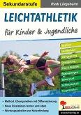 Leichtathletik für Kinder & Jugendliche / Sekundarstufe (eBook, PDF)