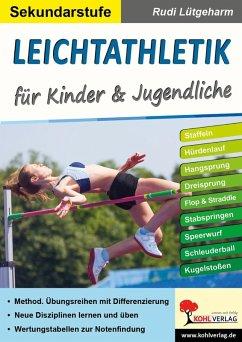 Leichtathletik für Kinder & Jugendliche / Sekundarstufe (eBook, PDF) - Lütgeharm, Rudi